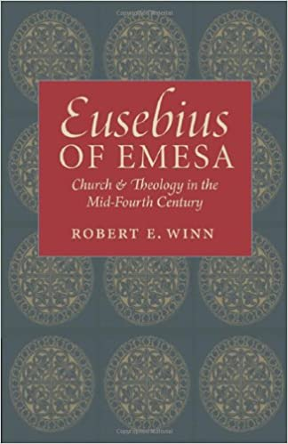 Eusebius of Emesa: Church and Theology in the Mid-Fourth Century