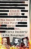 Hidden History: The Secret Origins of the First