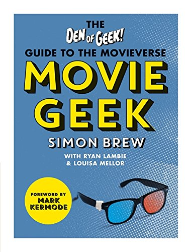 Movie Geek: A Geek's Guide to the Movieverse