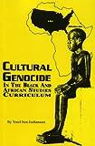 Cultural Genocide in the Black and African Studies Curriculum, Yosef Ben-Jochannan, 1574780220
