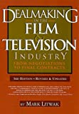 img - for Dealmaking in the Film & Television Industry From Negotiations to Final Contracts 3RD EDITION [PB,2009] book / textbook / text book
