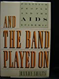 img - for And the Band Played On: Politics, People and the AIDS epidemic book / textbook / text book