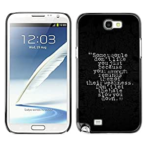 Qstar Arte & diseño plástico duro Fundas Cover Cubre Hard Case Cover para SAMSUNG Galaxy Note 2 II / N7100 ( Strength Weakness Hate People Quote Slow)