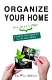 Organize Your Home the Green Way, Rita McGhee, 1440470251