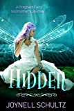 Hidden: A Pregnant Fairy Godmother's Journey... (Tales of the Fairy Godmothers Book 1)