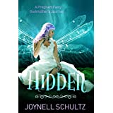 Hidden: A Pregnant Fairy Godmother's Journey...