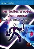 Les boîtes à idées d'entreprise : Guide du salarié innovateur