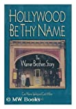 Hollywood Be Thy Name, Cass W. Sperling and Cork Millner, 1559583436