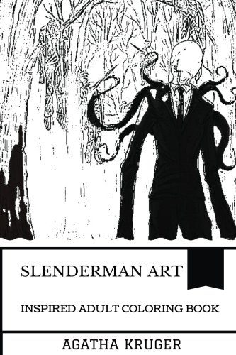 (Slenderman Art Inspired Adult Coloring Book: Faceless Horror Creature and Tall Figure, Legendary Supernatural Villain and Paranoia Inspired Adult Coloring Book (Slenderman)
