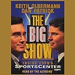 The Big Show: Inside ESPN's Sportscenter | Keith Olbermann,Dan Patrick
