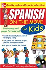 Spanish On The Move For Kids (1CD + Guide): Lively Songs and Games for Busy Kids (On the Move S) Audio CD