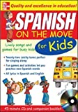 img - for Spanish On The Move For Kids (1CD + Guide): Lively Songs and Games for Busy Kids (On the Move S) book / textbook / text book