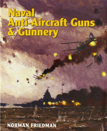 - Naval Anti-Aircraft Guns and Gunnery