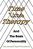(Time Line Therapy and the Basis of Personality * *) By Tad James (Author) Paperback on (Jun , 1988)
