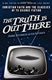 The Truth Is Out There, Kim Paffenroth and Thomas Bertonneau, 1587431262