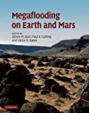 img - for Megaflooding on Earth and Mars book / textbook / text book