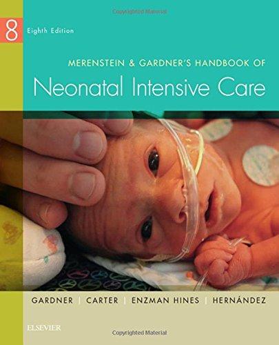 Merenstein & Gardner's Handbook of Neonatal Intensive Care, 8e by Mosby