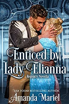 Enticed by Lady Elianna (Fabled Love Book 3) by [Mariel, Amanda]