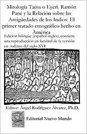 Mitologia Taina o Eyeri. Ramon Pane y la Relacion sobre las: Ramon Pane Relacion: Amazon.es: Pane, Ramon, Alvarez Ph.D., Angel Rodriguez: Libros