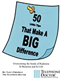 50 Little Tips That Make a Big Difference: Overcoming the Seeds of Rudeness in Business and in Life