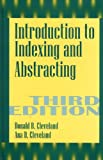 Introduction to Indexing and Abstracting, Donald B Cleveland, Ana D Cleveland, 1563086417