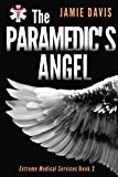 The Paramedic's Angel (Extreme Medical Services) (Volume 2)