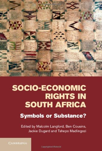 Socio-Economic Rights in South Africa: Symbols or Substance? by Malcolm Langford