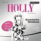 Die verschwundene Chefredakteurin. Februar (Holly 1)   Anna Friedrich
