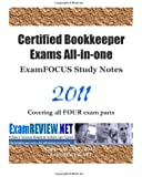 Certified Bookkeeper Exams All-in-one ExamFOCUS Study Notes 2011: Covering all FOUR exam parts