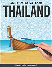 Thailand Adults Coloring Book: thai bangkok chiang mai phuket souvenir country gift for adults relaxation art large creativity grown ups coloring relaxation stress relieving patterns anti boredom anti anxiety intricate ornate therapy