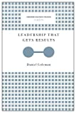 Leadership That Gets Results (Harvard Business Review Classics)