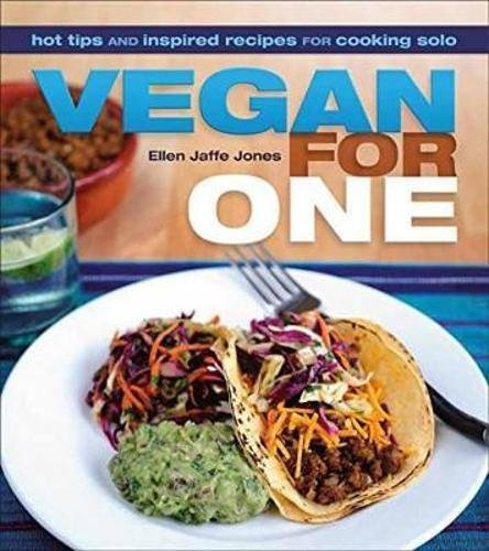 Vegan for One: Hot Tips and Inspired Recipes for Cooking Solo by Ellen Jaffe Jones, Beverly Lynn Bennett