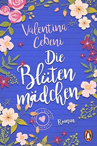 Die Blütenmädchen: Roman Taschenbuch – 12. März 2018 Valentina Cebeni Ingrid Ickler Penguin Verlag 332810173X