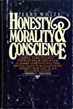 Honesty, Morality, and Conscience, Jerry White, 0891094393