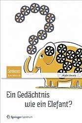 Ein Gedächtnis wie ein Elefant?: Tipps und Tricks gegen das Vergessen