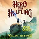 Hero in a Halfling: Epik Fantasy, Book 1 Audiobook by William Tyler Davis Narrated by Elijah DiViesti