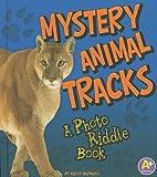Mystery Animal Tracks, Kelly Regan Barnhill, 1429639210