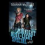 Midnight Blue-Light Special: InCryptid, Book 2 | Seanan McGuire