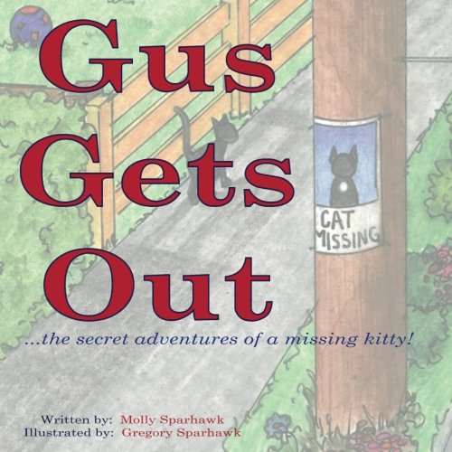 Download Gus Gets Out: the secret adventures of a missing kitty. ebook