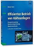 Effizienter Betrieb von Kälteanlagen: Energieeinsparung, Wärmerückgewinnung, Abwärmenutzung