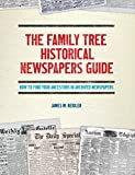 #2: The Family Tree Historical Newspapers Guide: How to Find Your Ancestors in Archived Newspapers