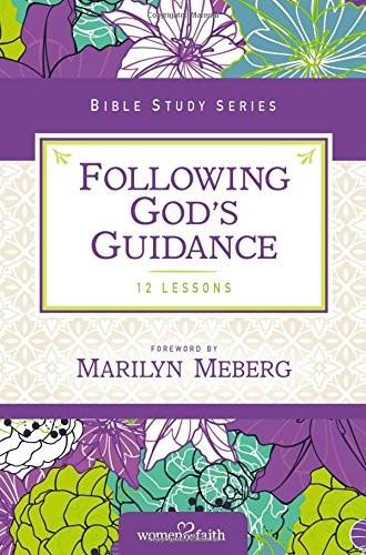 Following God's Guidance: Growing in Faith Every Day (Women of Faith Study Guide Series)