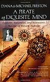 A Pirate of Exquisite Mind, Diana Preston and Michael Preston, 042520037X