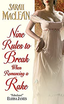 Nine Rules to Break When Romancing a Rake (Love by Numbers Book 1) by [MacLean, Sarah]
