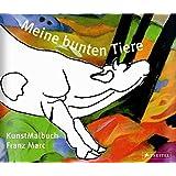 Meine bunten Tiere: Kunst-Malbuch Franz Marc