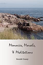 Memories, Morsels, and Meditations by Gerald W Casey (2016-01-08)
