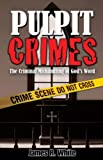 Pulpit Crimes, James White, 159925090X