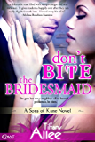 Don't Bite the Bridesmaid (Sons of Kane Book 1)