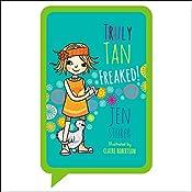Freaked!: Truly Tan, Book 4   Jen Storer