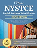 NYSTCE English Language Arts CST (003) Study Guide: Rapid Review Test Prep and Practice Questions for the New York State Teacher Certification Examination (003)